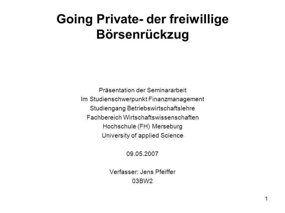 22 Investorentyp und Umsetzungstechniken bei Going-Private-Transaktionen in den Jahren 1995-2002 Going Private- der freiwillige Börsenrückzug