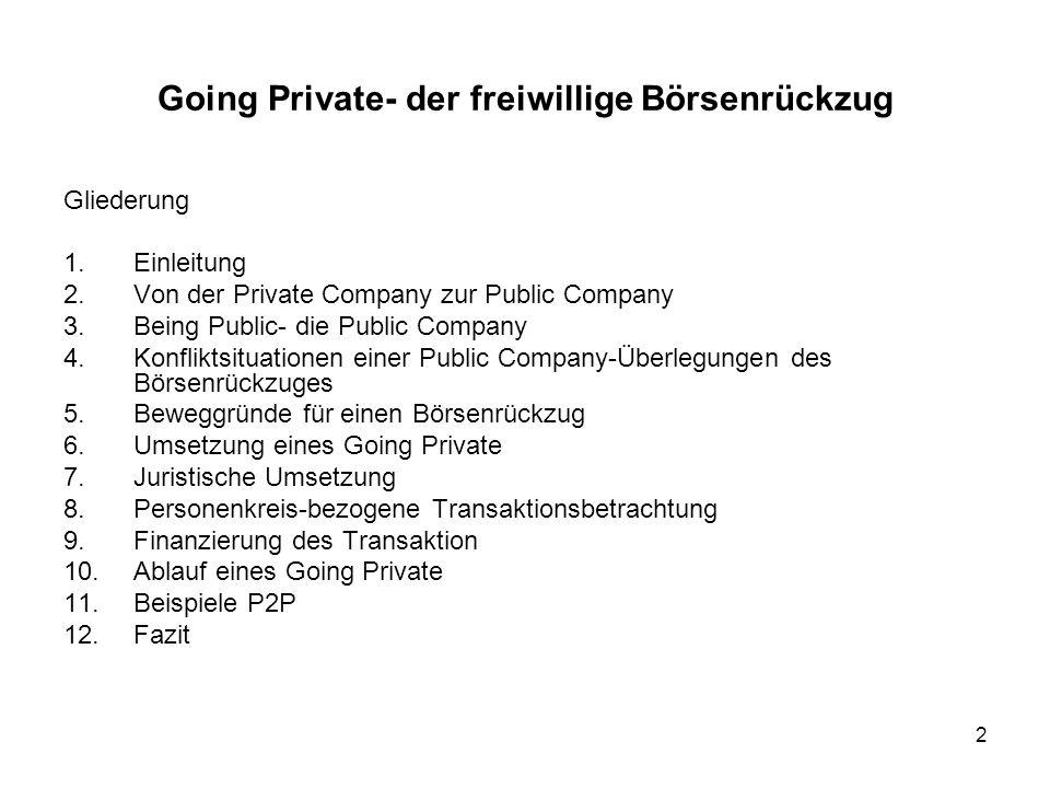 2 Gliederung 1.Einleitung 2.Von der Private Company zur Public Company 3.Being Public- die Public Company 4.Konfliktsituationen einer Public Company-Ü