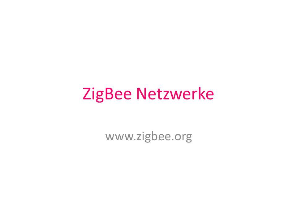 ZigBee Netzwerke www.zigbee.org