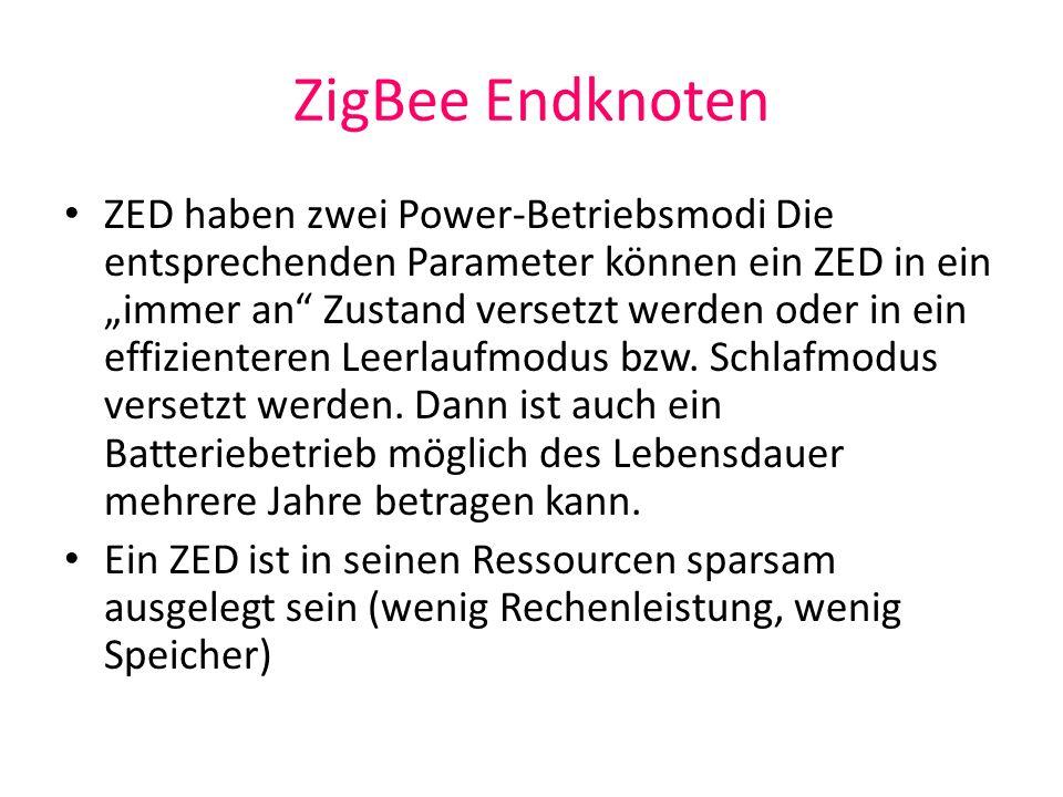 ZigBee Endknoten ZED haben zwei Power-Betriebsmodi Die entsprechenden Parameter können ein ZED in ein immer an Zustand versetzt werden oder in ein eff