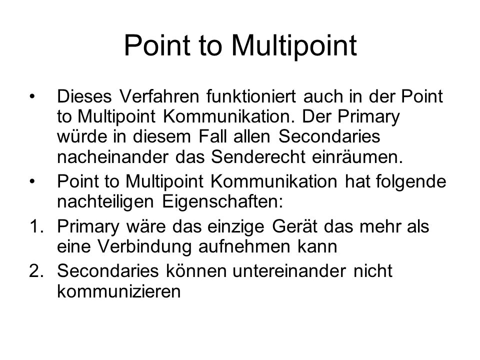 Point to Multipoint Dieses Verfahren funktioniert auch in der Point to Multipoint Kommunikation.