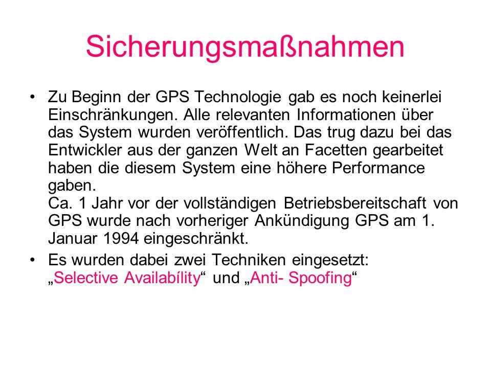 Selective Availability (SA) Bedeutet in wörtlicher Übersetzung ausgewählte Verfügbarkeit.
