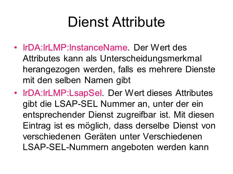 Dienst Attribute IrDA:IrLMP:InstanceName.