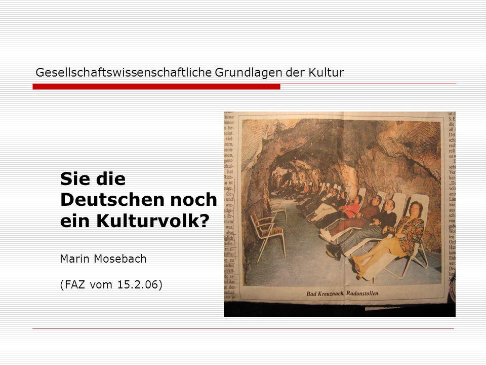 Sie die Deutschen noch ein Kulturvolk? Marin Mosebach (FAZ vom 15.2.06)