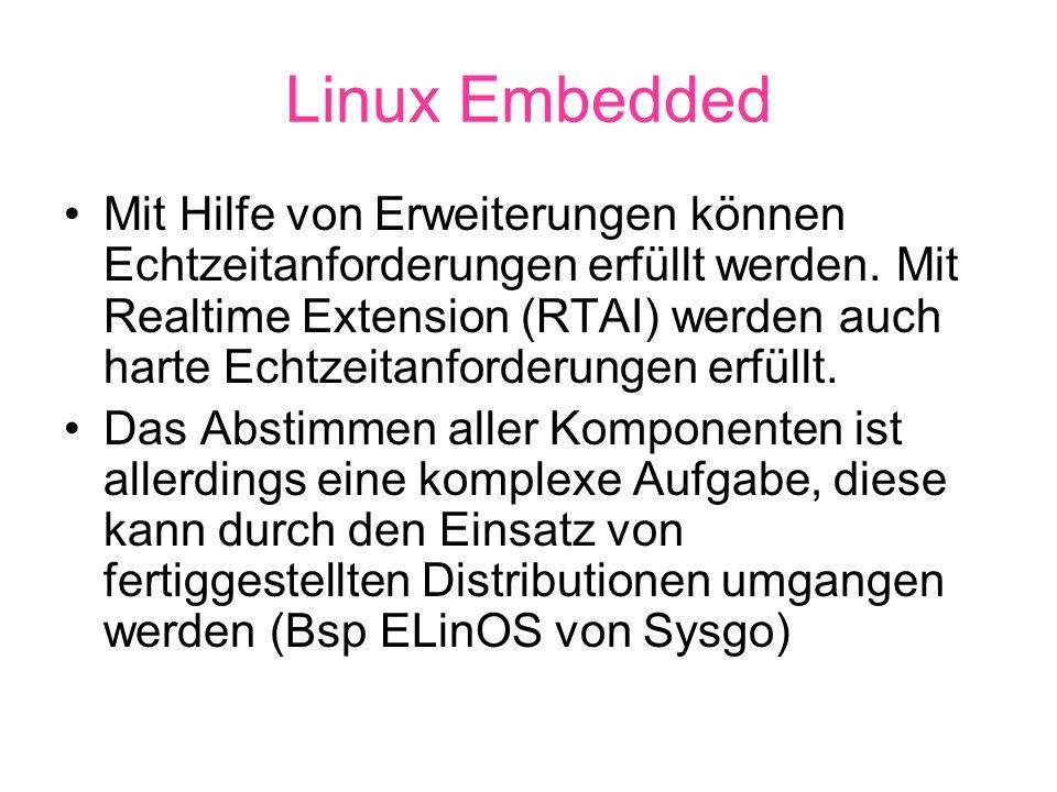 Linux Embedded Mit Hilfe von Erweiterungen können Echtzeitanforderungen erfüllt werden.