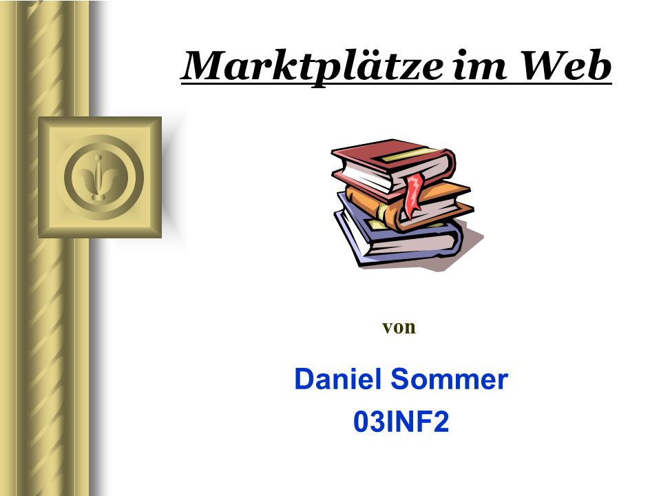 Marktplätze im Web Daniel Sommer, 03INF2 12 2.2 Elektronische Beschaffung Zwei technologische Entwicklungen für die elektronische Beschaffung sind EDI und XML.