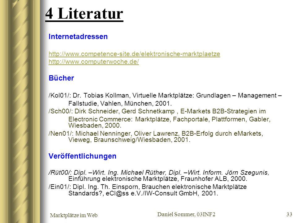 Marktplätze im Web Daniel Sommer, 03INF2 33 4 Literatur Internetadressen http://www.competence-site.de/elektronische-marktplaetze http://www.computerw