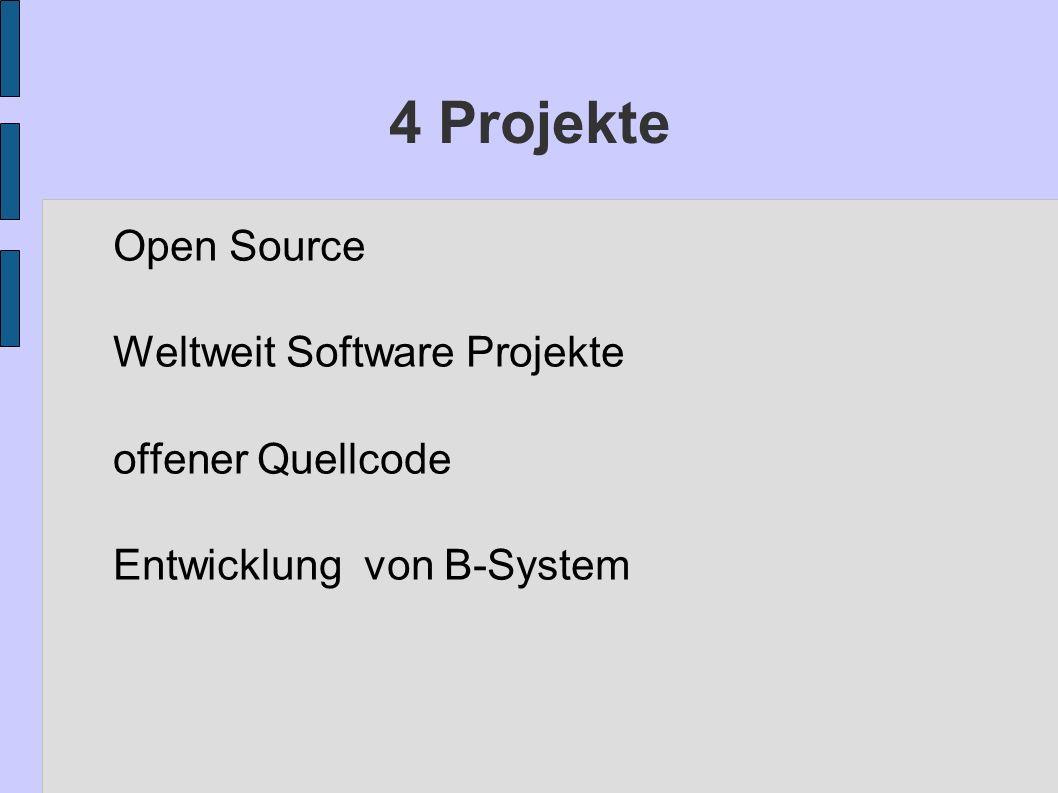 4 Projekte Open Source Weltweit Software Projekte offener Quellcode Entwicklung von B-System
