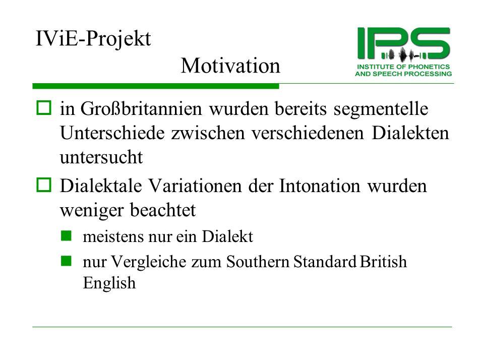 IViE Projekt über Intonationsvariationen in British English 1997 – 2002 University of Cambridge Esther Grabe et al.