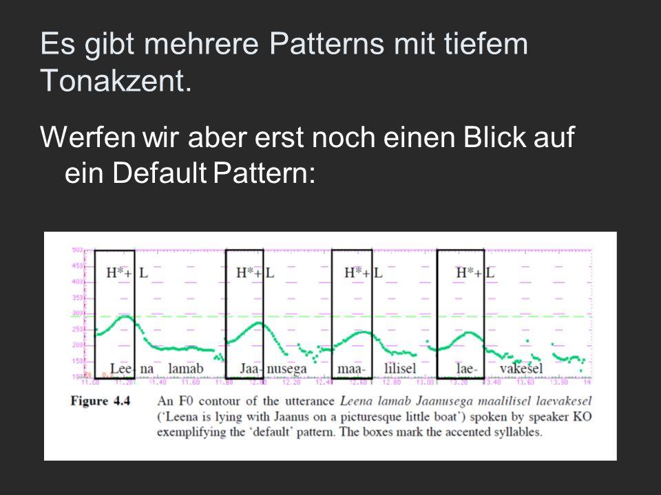 Es gibt mehrere Patterns mit tiefem Tonakzent. Werfen wir aber erst noch einen Blick auf ein Default Pattern: