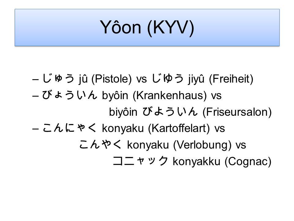 Japanische Alphabete: Yôon (KYV) (ya)(yu)(yo) kya kyu kyo sha shu sho cha chu cho nya nyu nyo hya hyu hyo mya myu myo rya ryu ryo (ya)(yu)(yo) gya gyu