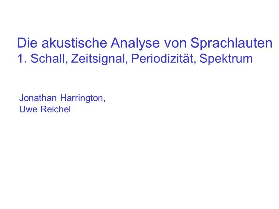 Die akustische Analyse von Sprachlauten 1.