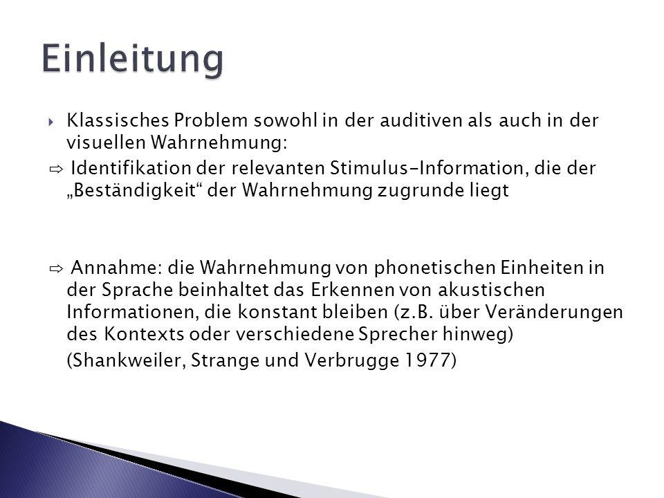 Problem in beiden Bereichen (auditiv und visuell): genaue Spezifikation der kategorialen Cues, die man benutzt um Stimuli bestimmten Kategorien zuzuordnen Es erschien zwar Literatur zur Sprachwahrnehmung (z.B.