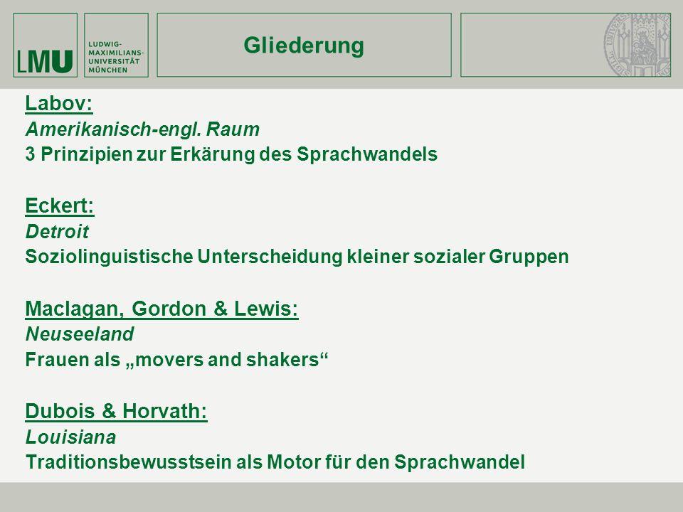 Dubois & Horvath Material und Methode Untersuchung des Cajun-Diaklekts (Franzö.
