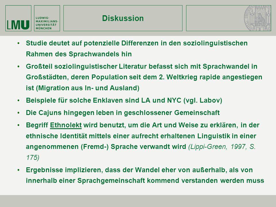 Diskussion Studie deutet auf potenzielle Differenzen in den soziolinguistischen Rahmen des Sprachwandels hin Großteil soziolinguistischer Literatur be