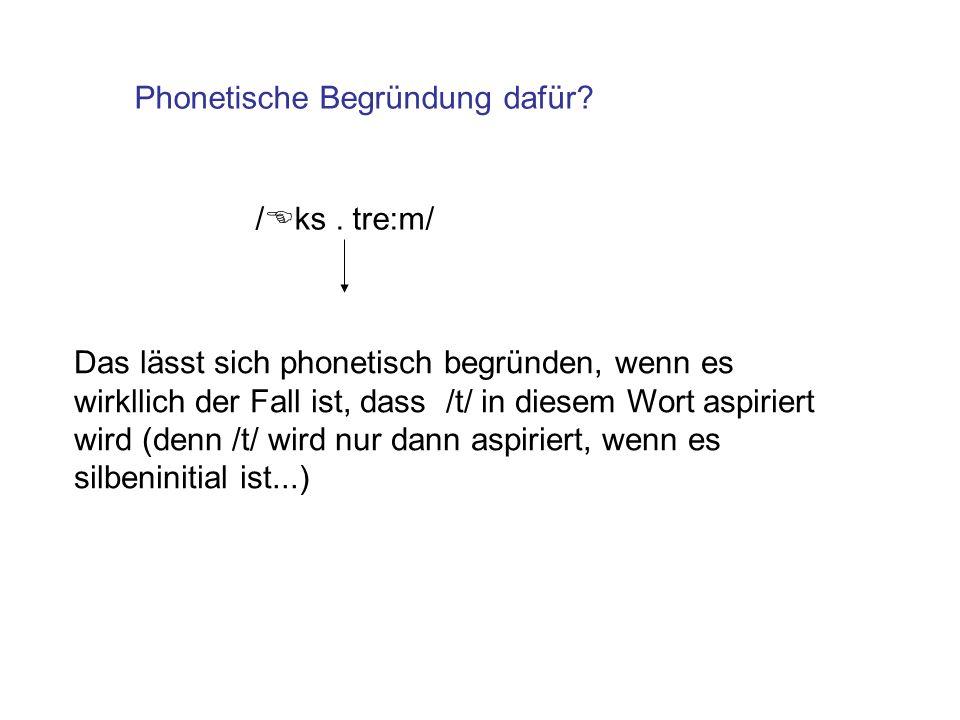 Phonetische Begründung dafür./ ks.