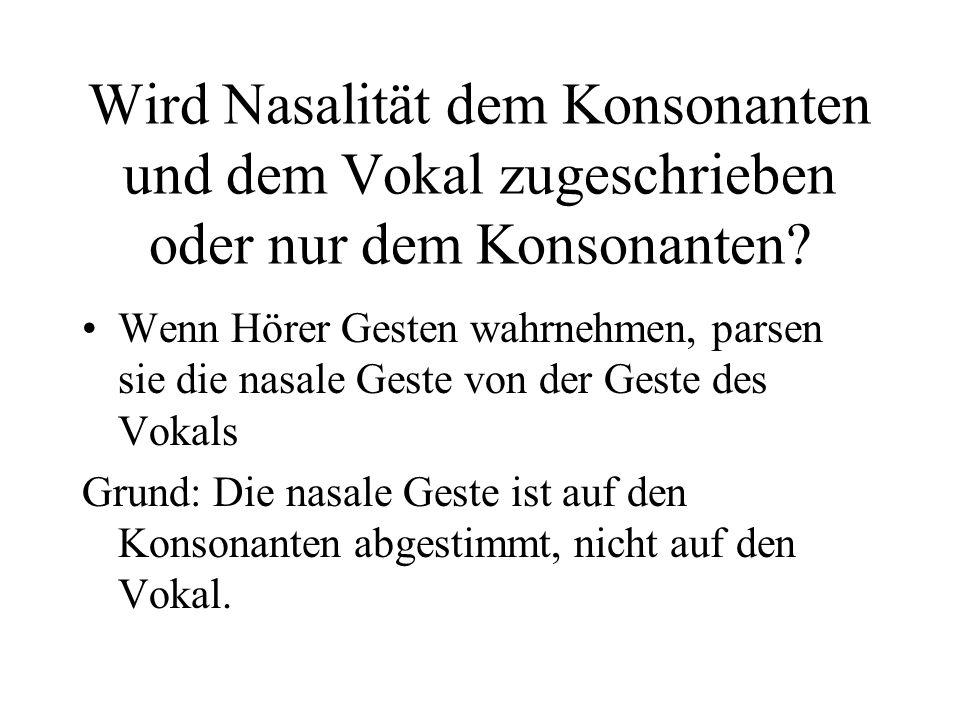 Wird Nasalität dem Konsonanten und dem Vokal zugeschrieben oder nur dem Konsonanten? Wenn Hörer Gesten wahrnehmen, parsen sie die nasale Geste von der