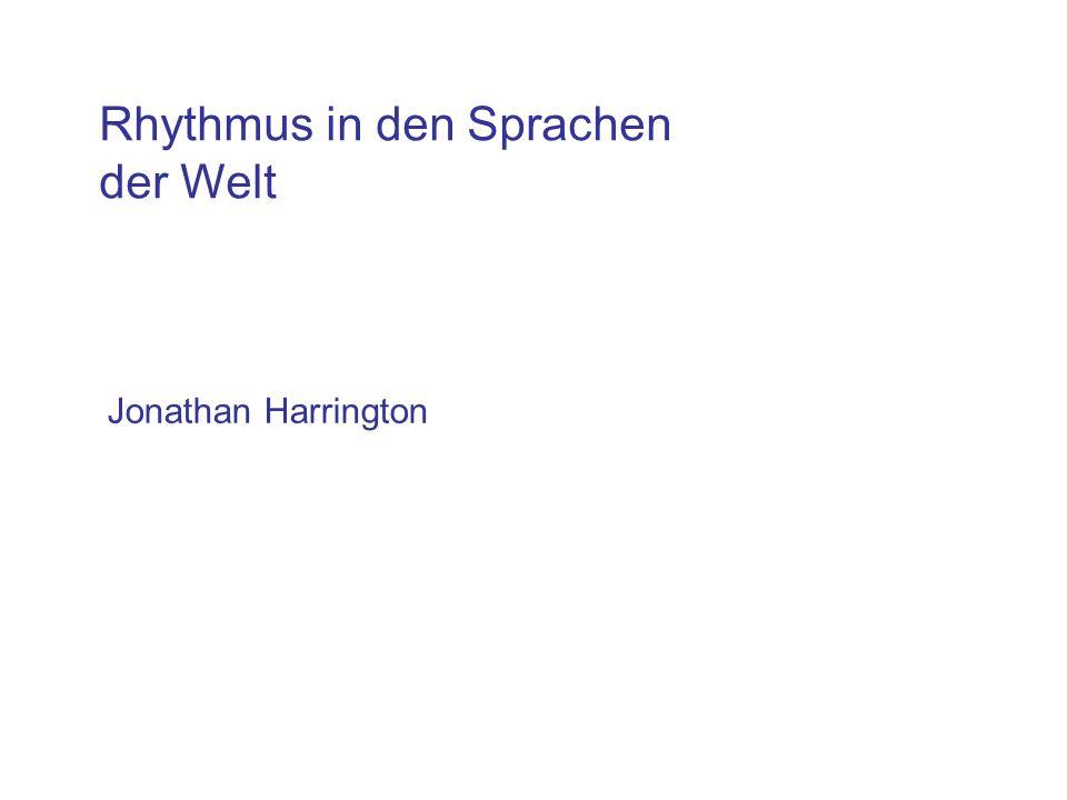 Rhythmus in den Sprachen der Welt Jonathan Harrington