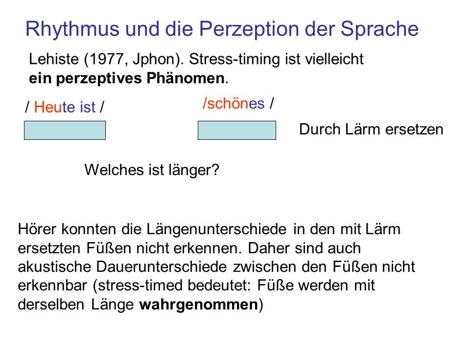 Lehiste (1977, Jphon).Stress-timing ist vielleicht ein perzeptives Phänomen.