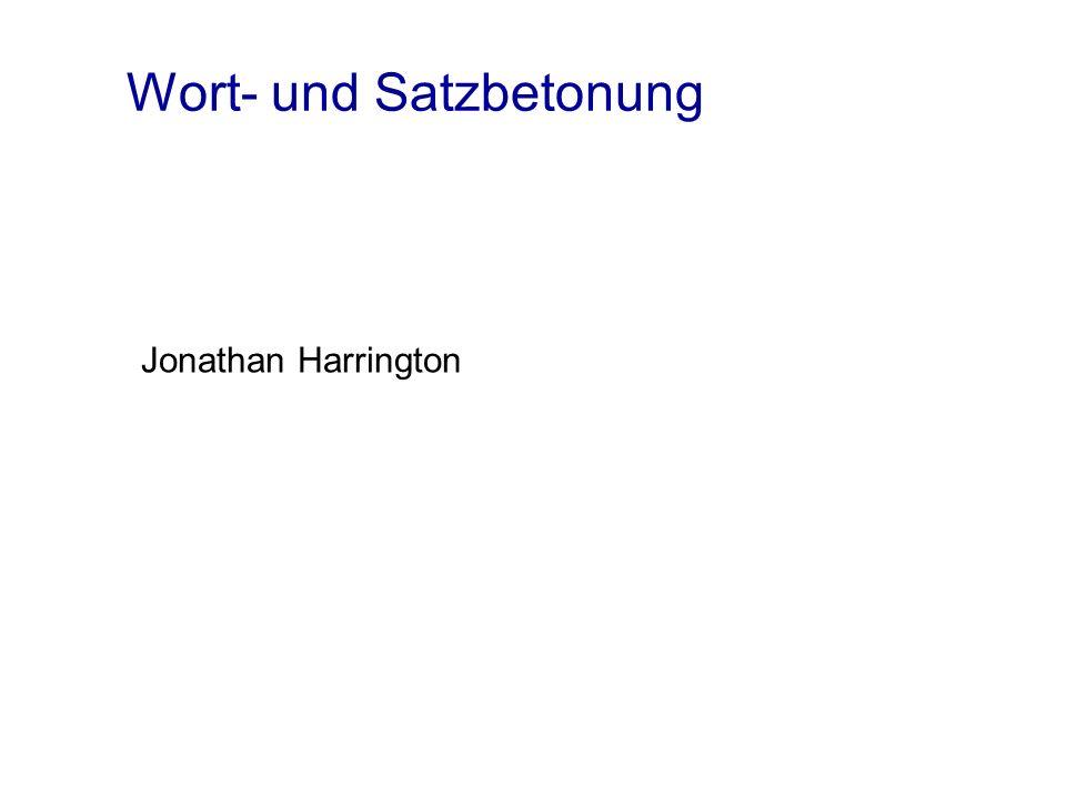 Wort- und Satzbetonung Jonathan Harrington
