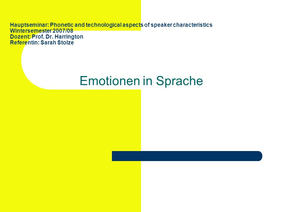 Hauptseminar: Phonetic and technological aspects of speaker characteristics Wintersemester 2007/08 Dozent: Prof.