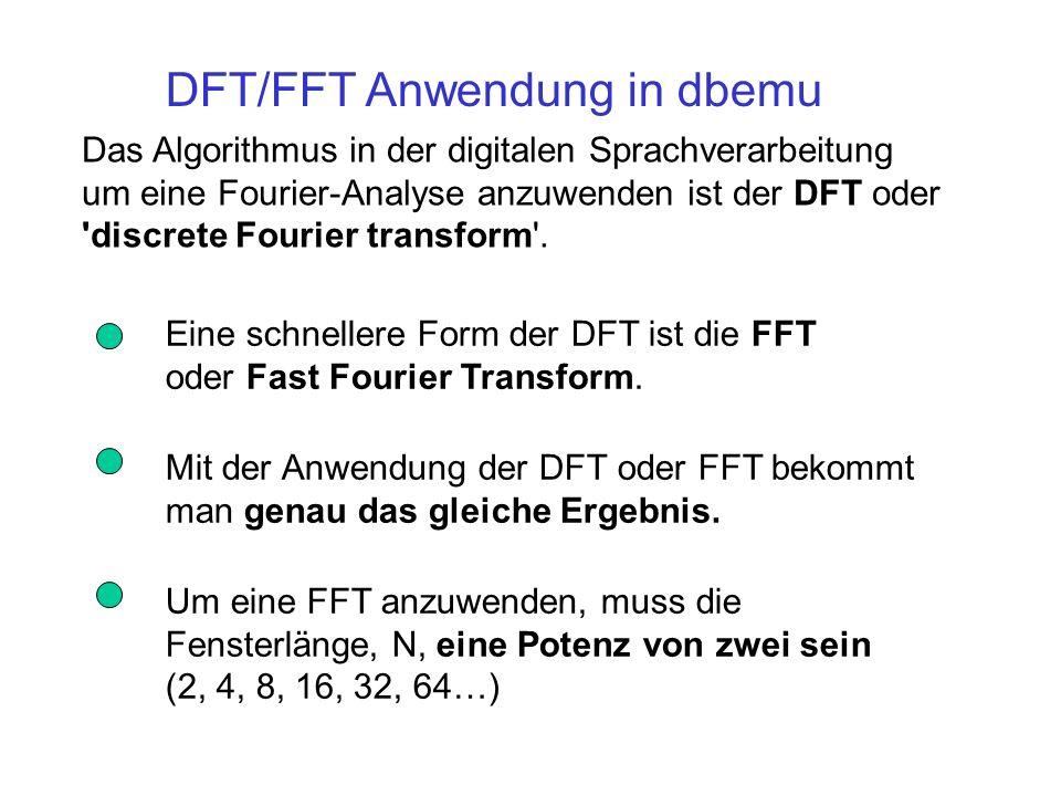 Das Algorithmus in der digitalen Sprachverarbeitung um eine Fourier-Analyse anzuwenden ist der DFT oder 'discrete Fourier transform'. Eine schnellere