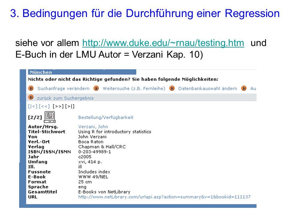 siehe vor allem http://www.duke.edu/~rnau/testing.htm und E-Buch in der LMU Autor = Verzani Kap. 10)http://www.duke.edu/~rnau/testing.htm 3. Bedingung
