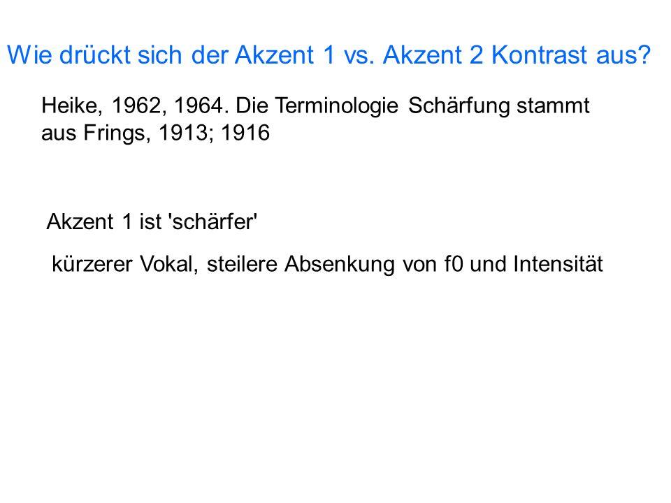 Der tonale Kontrast in Köln-Deutsch Akzent 1 und Akzent 2 der Unterschied kommt nur zum Vorschein in betonten Silben oder in Kontexten mit zwei sonora