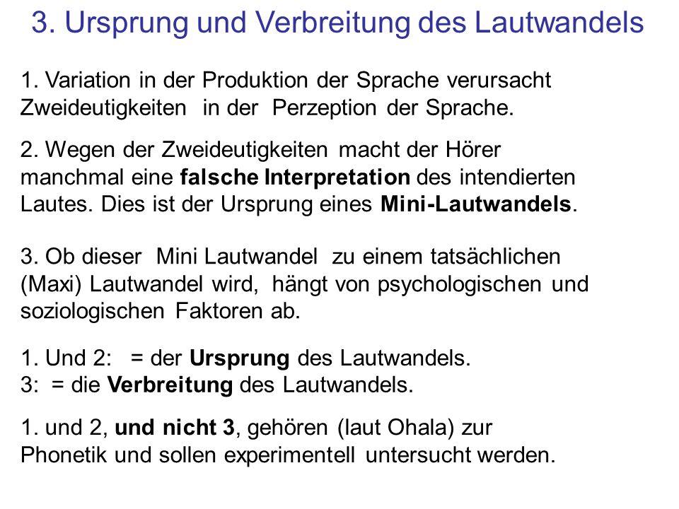 1. Variation in der Produktion der Sprache verursacht Zweideutigkeiten in der Perzeption der Sprache. 2. Wegen der Zweideutigkeiten macht der Hörer ma