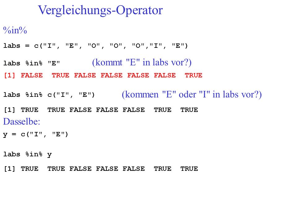 Vergleichungs-Operator %in% labs = c(