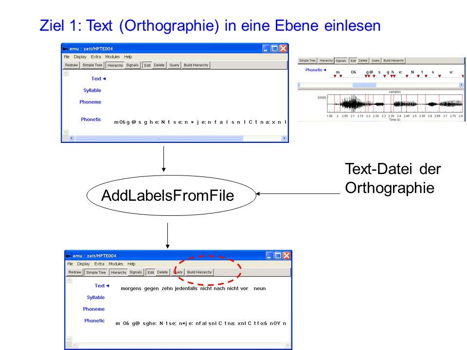 Ziel 1: Text (Orthographie) in eine Ebene einlesen Text-Datei der Orthographie AddLabelsFromFile