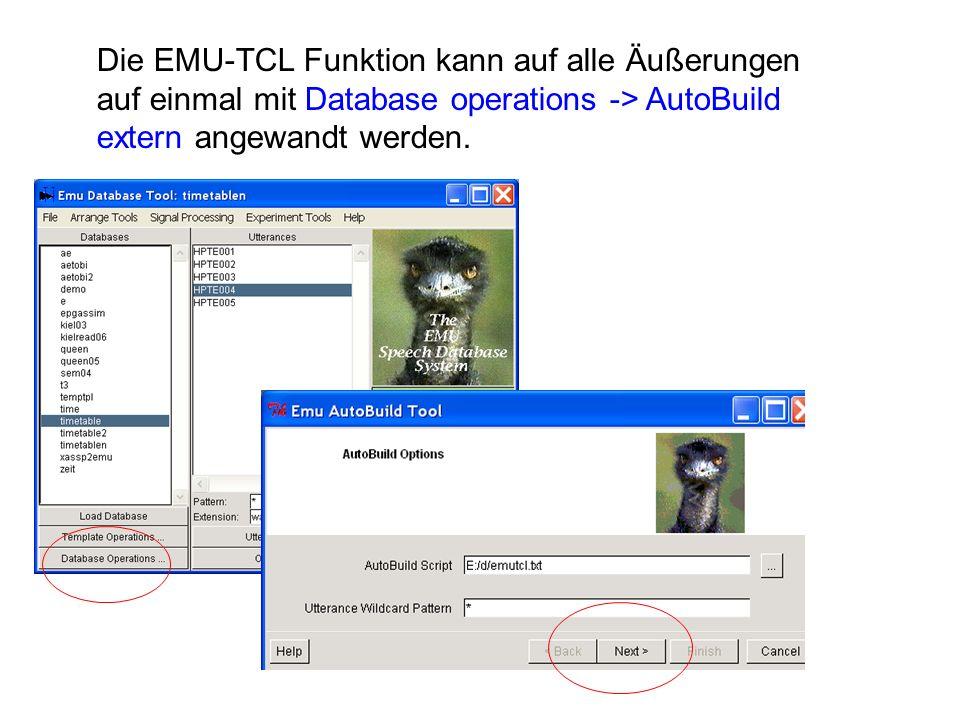 Die EMU-TCL Funktion kann auf alle Äußerungen auf einmal mit Database operations -> AutoBuild extern angewandt werden.