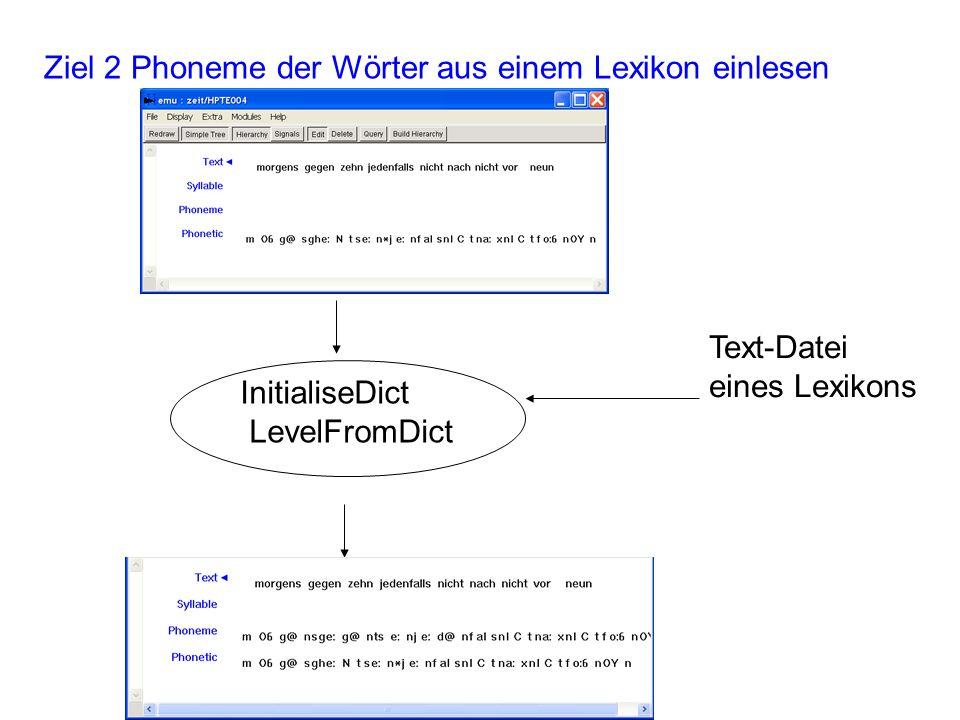 package require emu::autobuild proc AutoBuildInit {template} { } proc AutoBuild {template tree} { set wordpath S:/IPSK/EMUKoll/dbs/timetable/orthography AddLabelsFromFile $template $tree $wordpath Text # Lexikon einlesen InitialiseDict lex S:/IPSK/EMUKoll/dbs/timetable/dictgerman.txt # Befehl ausführen: Phoneme aus dem Lexikon einlesen LevelFromDict $tree Text Phoneme lex }