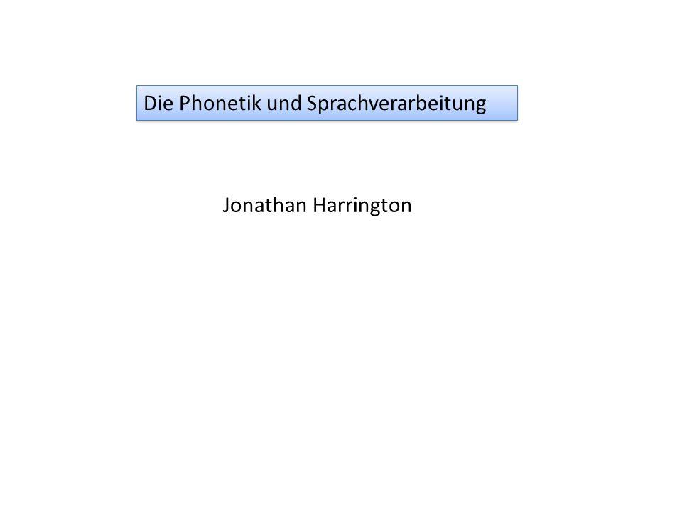Jonathan Harrington Die Phonetik und Sprachverarbeitung