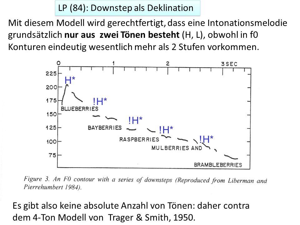 Auf der anderen Seite ist finale Senkung in vielen Sprachen (und auch nicht nur in der Stufenkontur) festgestellt worden.. Japanisch (Poser 1984; Pier
