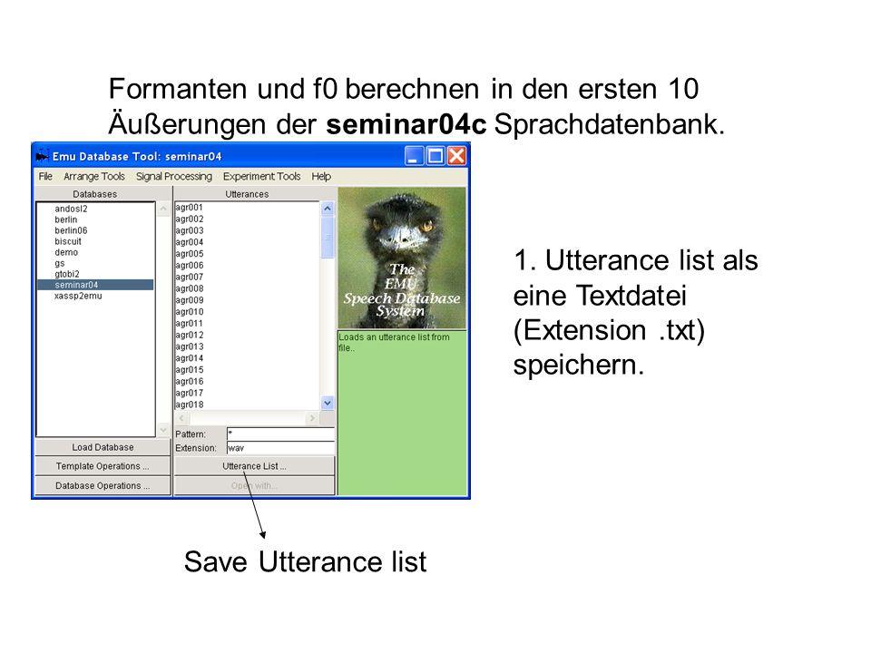 1. Utterance list als eine Textdatei (Extension.txt) speichern. Save Utterance list