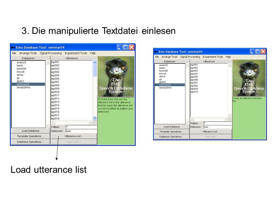 3. Die manipulierte Textdatei einlesen Load utterance list
