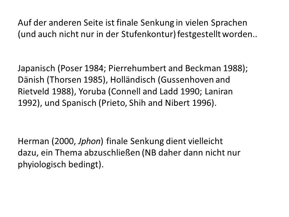 Grabe (1998) bezweifelt das Ergebnis der finalen Senkung von LP84: für sie ist das ein Artefakt der zusätzlichen Silbe and vor dem letzten Wort (daher eine größere Dauer zwischen den letzten zwei !H* Tonakzenten) Deustsche Beispiele (aus Grabe, 1998): Mondbahn, Mondlicht, mondhell, Mondschein.