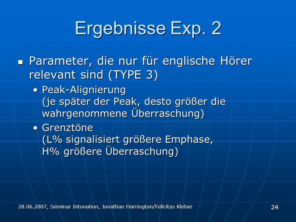 28.06.2007, Seminar Intonation, Jonathan Harrington/Felicitas Kleber 24 Ergebnisse Exp.