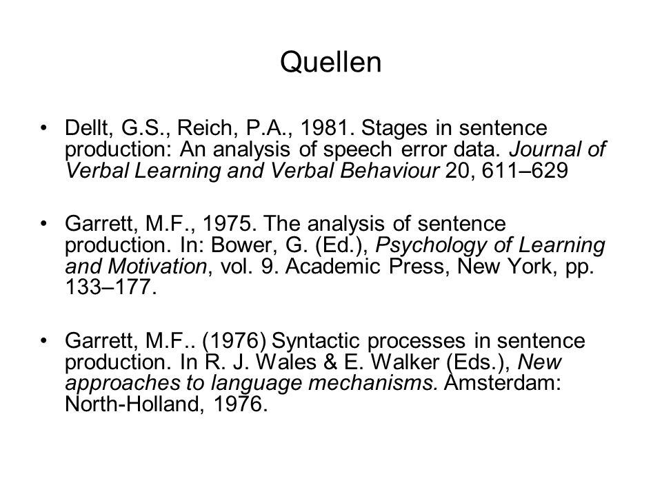 Quellen Dellt, G.S., Reich, P.A., 1981. Stages in sentence production: An analysis of speech error data. Journal of Verbal Learning and Verbal Behavio