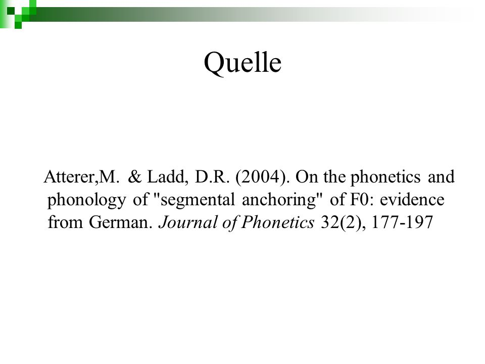 Quelle Atterer,M. & Ladd, D.R. (2004). On the phonetics and phonology of