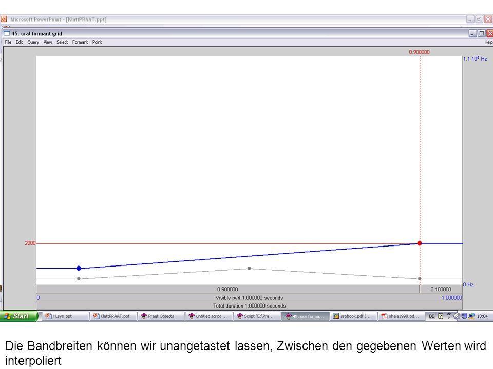 #Als Script, mit variabler Bandbreite und drittem Formanten bei 2250 Hz: Create KlattGrid...