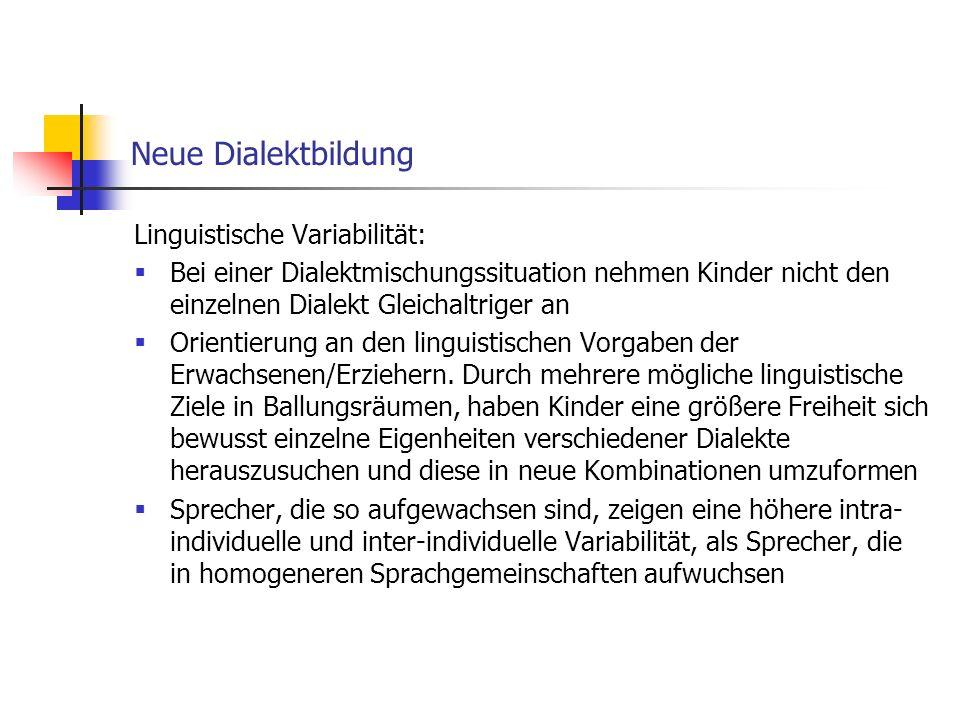 Neue Dialektbildung Linguistische Variabilität: Bei einer Dialektmischungssituation nehmen Kinder nicht den einzelnen Dialekt Gleichaltriger an Orient