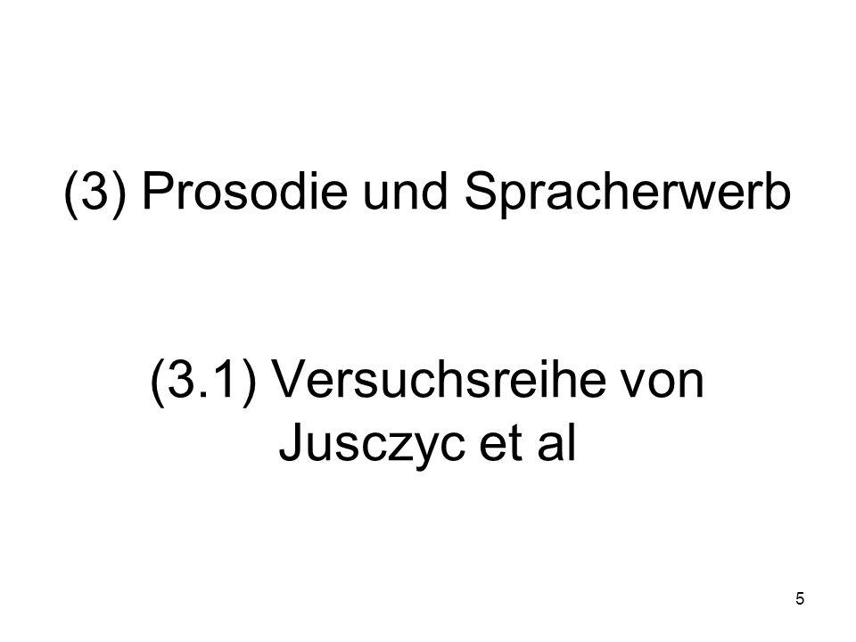 5 (3) Prosodie und Spracherwerb (3.1) Versuchsreihe von Jusczyc et al