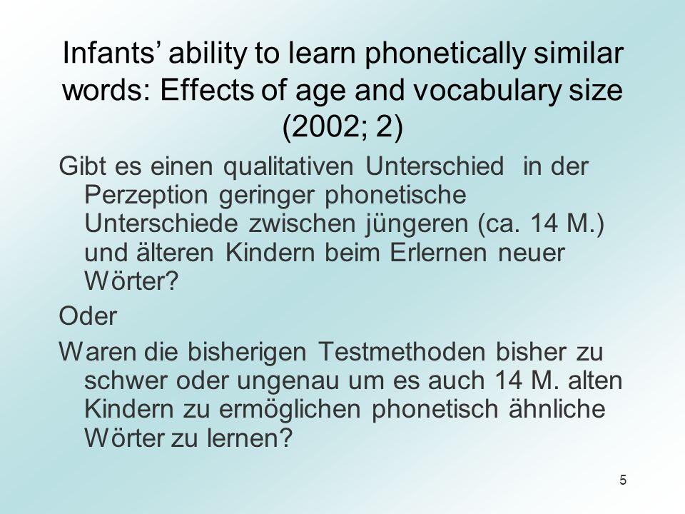 16 Modellvorstellung Kapazität Es wurde bereits gezeigt, dass Kinder abhängig von der Aufgabe, unterschiedlichen Details Aufmerksam widmen.