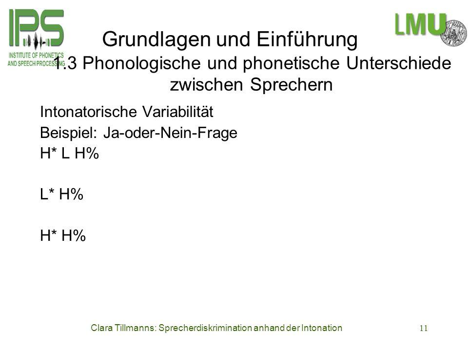 Clara Tillmanns: Sprecherdiskrimination anhand der Intonation11 Grundlagen und Einführung 1.3 Phonologische und phonetische Unterschiede zwischen Spre