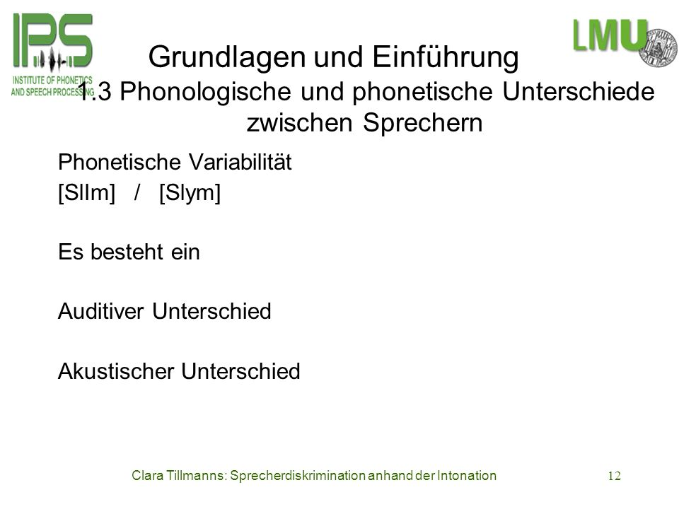 Clara Tillmanns: Sprecherdiskrimination anhand der Intonation12 Grundlagen und Einführung 1.3 Phonologische und phonetische Unterschiede zwischen Spre
