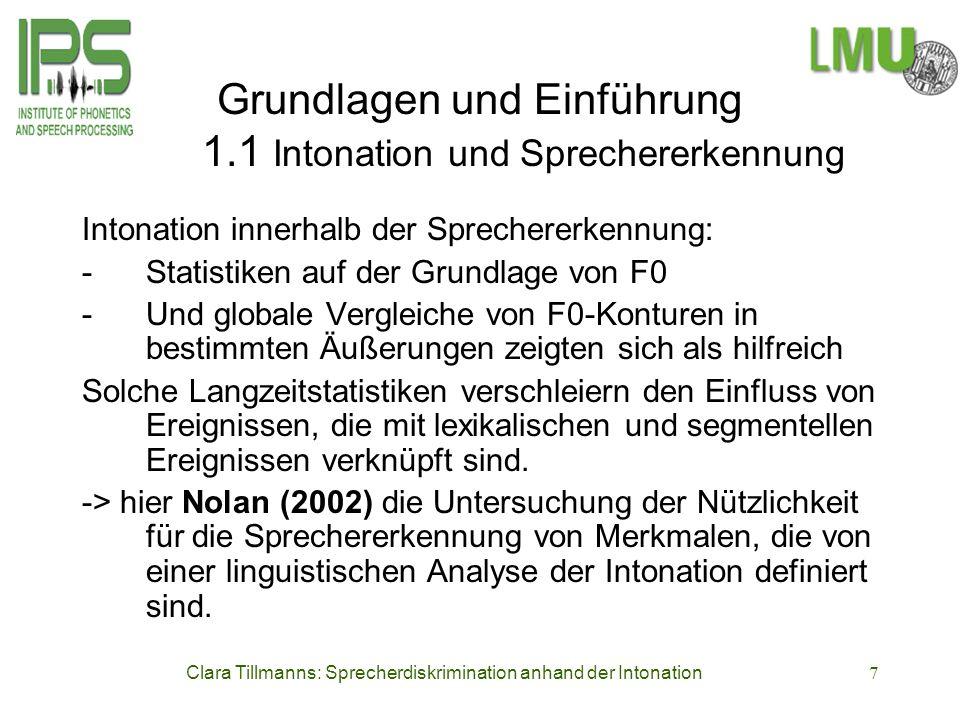 Clara Tillmanns: Sprecherdiskrimination anhand der Intonation7 Grundlagen und Einführung 1.1 Intonation und Sprechererkennung Intonation innerhalb der