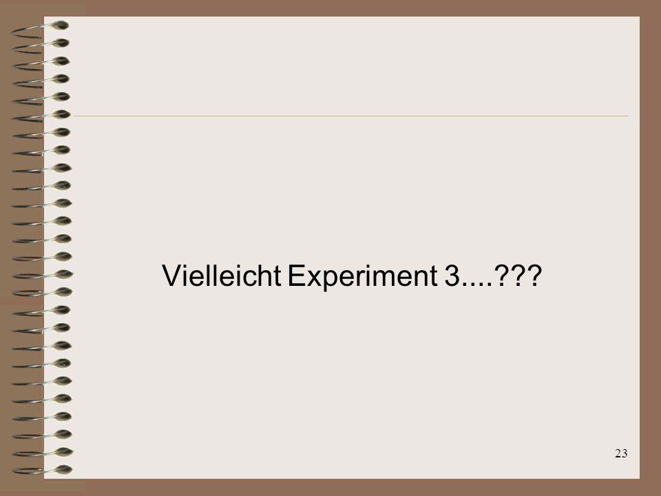 22 Zwischenstand Grundfrage aller Experimente: Kann man mit den Ergebnissen erklären, wie man das Gehörte analysiert? Antwort für Experiment 2: die ge