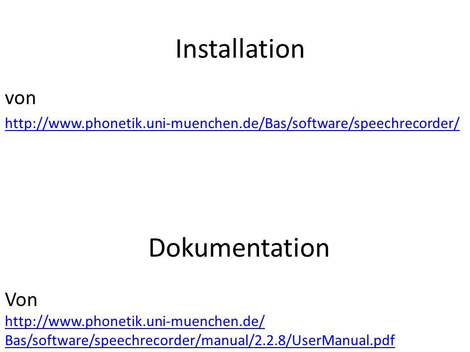 Dokumentation von http://www.phonetik.uni-muenchen.de/Bas/software/speechrecorder/ Installation Von http://www.phonetik.uni-muenchen.de/ Bas/software/